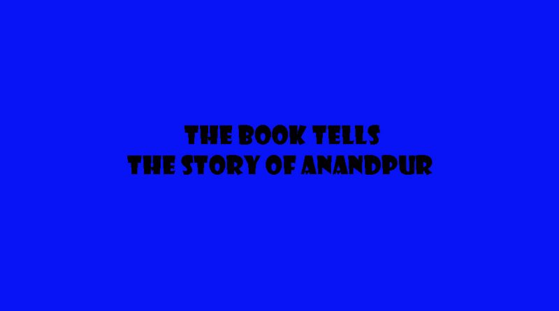 ANANDPUR SAHIB: A MIRACLE OF HUMAN SPIRIT