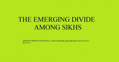 THE EMERGING DIVIDE AMONG SIKHS